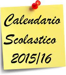 L'inizio del nuovo Anno Scolastico è fissato per il giorno 14 Settembre 2015. CALENDARIO SCOLASTICO 2015-2016.