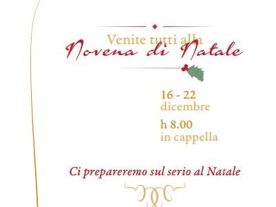 Venite tutti alla Novena di Natale. Ci prepareremo sul serio al Natale. 16-22 dicembre – ore 8.00 in cappella. Novena