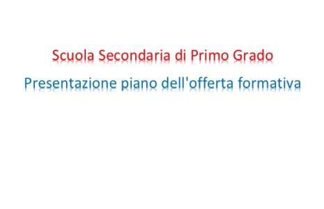 Lunedì 19 novembre alle ore 17.30 verrà presentato il piano dell'offerta formativa della Scuola Secondaria di Primo Grado.